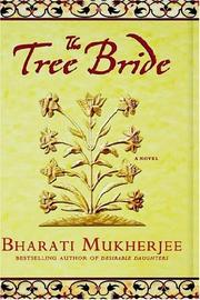THE TREE BRIDE by Bharati Mukherjee