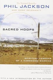 SACRED HOOPS: Spiritual Lessons of a Hardwood Warrior by Phil & Hugh Delelmnty Jackson
