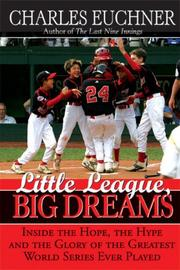 LITTLE LEAGUE, BIG DREAMS by Charles Euchner