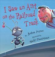 Book Cover for I SAW AN ANT ON THE RAILROAD TRACK