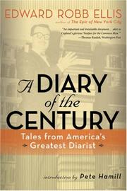 A DIARY OF THE CENTURY: Tales from America's Greatest Diarist by Edward Robb Ellis