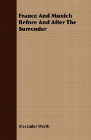 FRANCE AND MUNICH: Before and After the Surrender by Alexander Werth