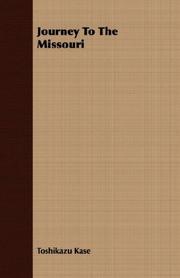 JOURNEY TO THE MISSOURI by Toshikazu Kase