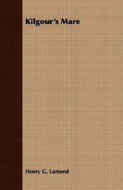 KILGOUR'S MARE by Henry G. Lamond