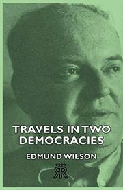 TRAVELS IN TWO DEMOCRACIES by Edmund Wilson