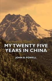 MY TWENTY FIVE YEARS IN CHINA by John B. Powell