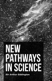 NEW PATHWAYS IN SCIENCE by Sir Arthur Eddington