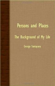 PERSONS AND PLACES by George Santayana