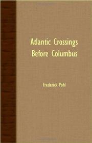 ATLANTIC CROSSINGS BEFORE COLUMBUS by Frederick J. Pohl