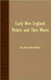 EARLY NEW ENGLAND POTTERS AND THEIR WARES by Lura Woodside Watkins