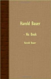HAROLD BAUER: His Book by Harold Bauer