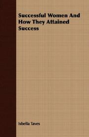 SUCCESSFUL WOMEN and How They Attained Success by  Taves