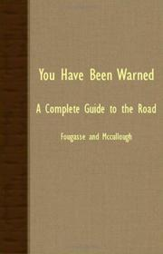 YOU HAVE BEEN WARNED: A Complete Guide to the Road by Fougasse & McCullough