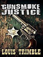GUNSMOKE JUSTICE by Louis Trimble