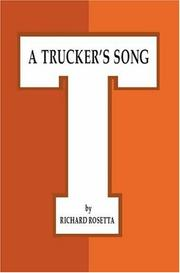 A TRUCKER'S SONG by Richard Rosetta