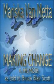 MAKING CHANGE by Mariska and Bruce Blair Scott Van Metta