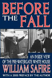 BEFORE THE FALL: An Inside View of the Pre-Watergate White House by William Safire