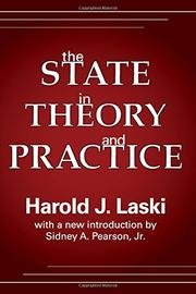 THE STATE IN THEORY AND PRACTICE by Harold J. Laski