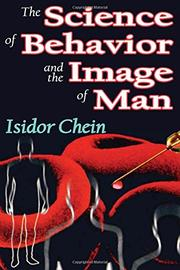 THE SCIENCE OF BEHAVIOR AND THE IMAGE OF MAN by Isidore Chein