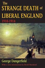 THE STRANGE DEATH OF LIBERAL ENGLAND by George Dangerfield