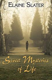 SWEET MYSTERIES OF LIFE by Elaine Slater