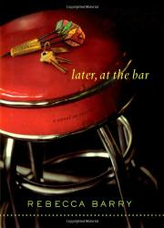 LATER, AT THE BAR by Rebecca Barry
