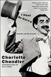"""HELLO, I MUST BE GOING"""""""": Groucho and His Friends by Charlotte Chandler"""