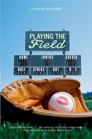 PLAYING THE FIELD by Phil Bildner