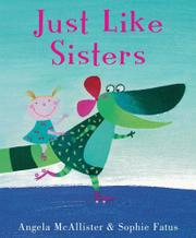 JUST LIKE SISTERS by Angela McAllister