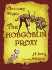 CLEMENCY POGUE: THE HOBGOBLIN PROXY by JT Petty