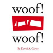 WOOF! WOOF! by David A. Carter