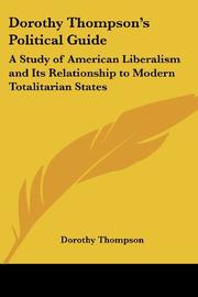 DOROTHY THOMPSON'S POLITICAL GUIDE by Dorothy Thompson