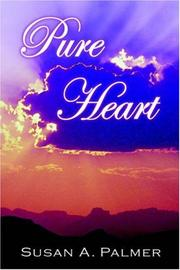 PURE HEART by Susan A. Palmer