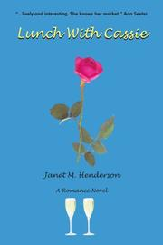 LUNCH WITH CASSIE by Janet M. Henderson