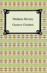 MADAME BOVARY by Gustave in a new translation by Steegmul Flaubert