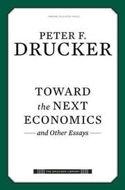 TOWARD THE NEXT ECONOMICS by Peter F. Drucker