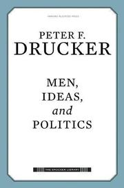 MEN, IDEAS, AND POLITICS by Peter F. Drucker