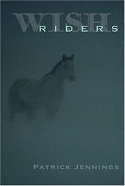 WISH RIDERS by Patrick Jennings