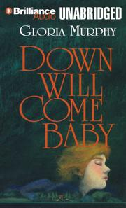 DOWN WILL COME BABY by Gloria Murphy