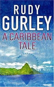 A CARIBBEAN TALE by Rudy Gurley