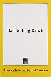 BAR NOTHING RANCH by Rosemary Taylor