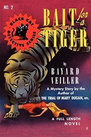 BAIT FOR A TIGER by Bayard Veiller