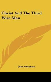 CHRIST AND THE THIRD WISE MAN by John Oxenham