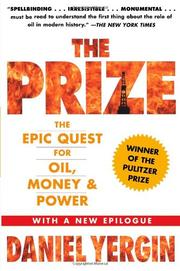 THE PRIZE: The Epic Quest for Oil, Money, and Power by Daniel Yergin