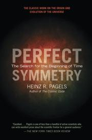 PERFECT SYMMETRY: The Search for the Beginning of Time by Heinz R. Pagels