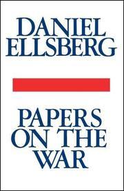 PAPERS ON THE WAR by Daniel Ellsberg