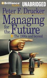 MANAGING FOR THE FUTURE by Peter F. Drucker