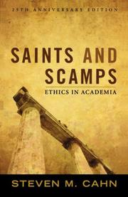 SAINTS AND SCAMPS: Ethics in Academia by Steven M. Cahn
