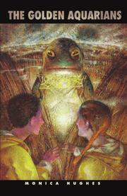 THE GOLDEN AQUARIANS by Monica Hughes
