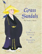 GRASS SANDALS: The Travels of Basho by Dawnine Spivak